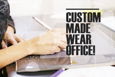 Custom Made Wear office!